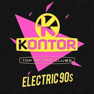 Kontor Top Of The Clubs: Electric 90s
