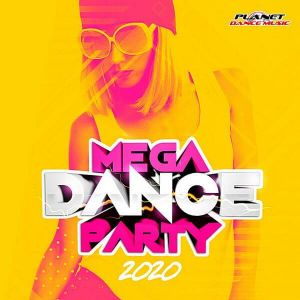 Mega Dance Party 2020 (Planet Dance Music)