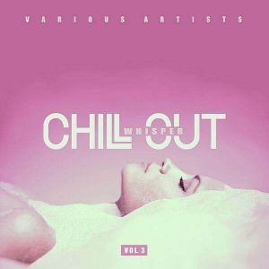 Chill Out Whisper Vol.3