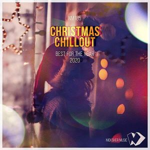 Christmas Chillout: Best For The Year 2020