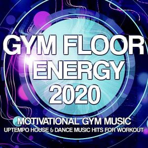 Gym Floor Energy 2020: Motivational Gym Music
