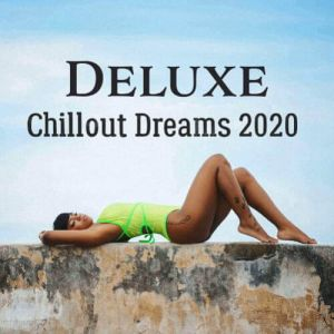 Deluxe Chillout Dreams