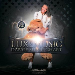 LUXEmusic - Dance Super Chart Vol.145