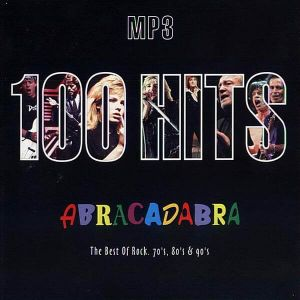 100 Hits Abracadabra: The Best Of Rock 70's, 80's & 90's