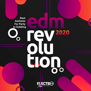 EDM Revolution 2020: Best Anthems For Party & Clubbing