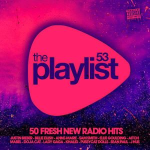 The Playlist 53: 50 Fresh New Radio Hits