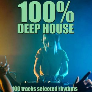 100% Deep House (100 Tracks Selected Rhythms)