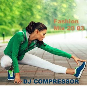 Dj Compressor - Fashion Mix 20 03