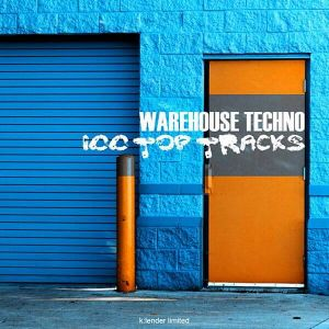 Warehouse Techno 100 Top Tracks