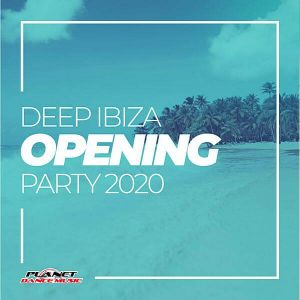 Deep Ibiza Opening Party 2020
