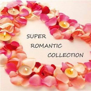 Super Romantic Collection