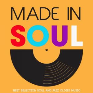 Made in Soul (Best Selection Soul And Jazz Oldies Music)
