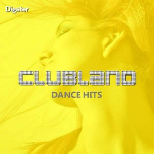 Clubland: Dance Hits