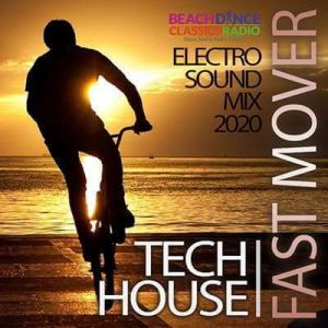 Fast Mover: Tech House Electro Sound Mix